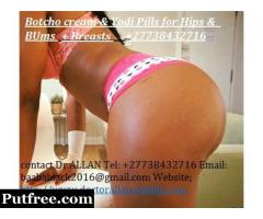 BOTCHO CREAM AND YODI PILLS  FOR HIPS AND BUMS +27738432716