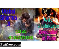 Wife vashikaran specialist in pune gives best result