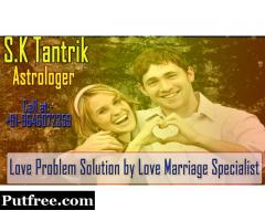 Love Problem Solution by Astro SK Tantrik famous Astrology Specialist