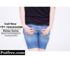 kshar sutra treatment in Tilak Nagar | +91-7042424269