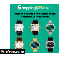 Import Branded Watches from Amazon to Pakistan
