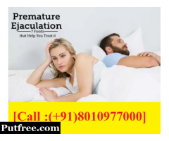 CALL-[PH:(+91)8010977000]:-ayurvedic treatment For Premature Ejaculation in Govindpuri