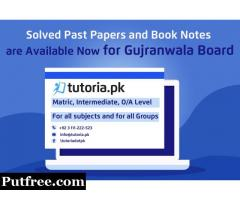 Gujranwala Board Solved Past Papers and Book Notes|tutoria.pk