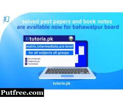 Bahawalpur Board Solved Past Papers and Booknotes