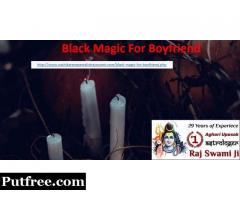 World Famous Free Black Magic For Boyfriend in India