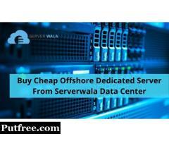 Buy Cheap Offshore Dedicated Server From Serverwala Data Center