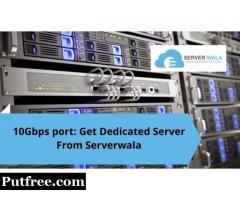 10Gbps port: Get Dedicated Server From Serverwala