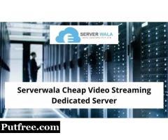 Serverwala Cheap Video Streaming Dedicated Server