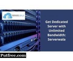 Get Dedicated Server with Unlimited Bandwidth: Serverwala