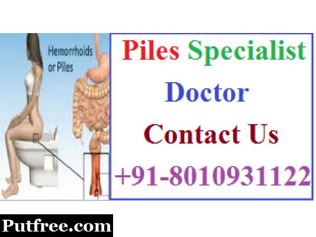 Piles specialist doctor in Janakpuri   +91-8010931122